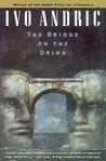 The Bridge on the Drina (Bosnian Trilogy, #1)