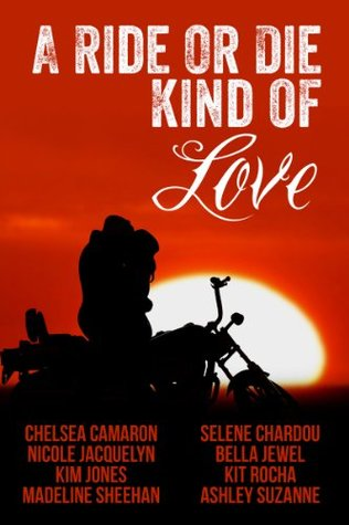 A Ride or Die Kind of Love by Chelsea Camaron