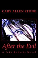 After the Evil (Jake Roberts, #1)