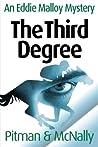 The Third Degree (The Eddie Malloy Series)