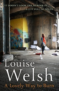 A Lovely Way to Burn by Louise Welsh