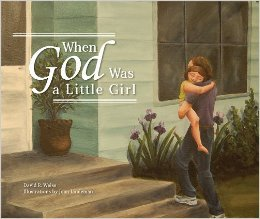 When God Was a Little Girl by David Weiss