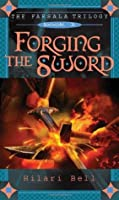 Forging the Sword (The Farsala Trilogy, #3)