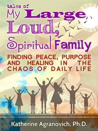 Tales of My Large, Loud, Spiritual Family