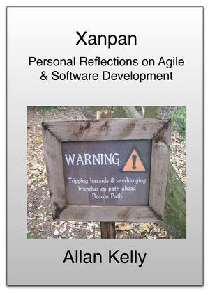 Xanpan: Personal reflections on Agile & Software Development