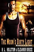 The Moon's Dirty Light (Werewolves of Baltimore)