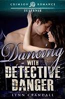 Dancing with Detective Danger