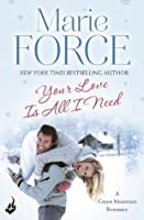 Your Love Is All I Need  (Green Mountain, #1)