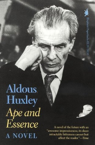 Ape and Essence by Aldous Huxley