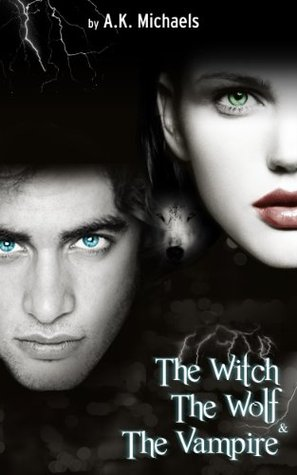 The Witch, the Wolf and the Vampire, Book 1