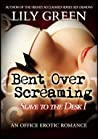 Bent Over Screaming (Slave to the Desk Book 1)