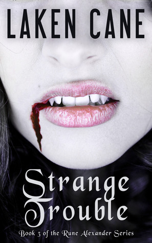 Strange Trouble by Laken Cane