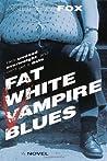 Fat White Vampire Blues (Fat White Vampire, #1)