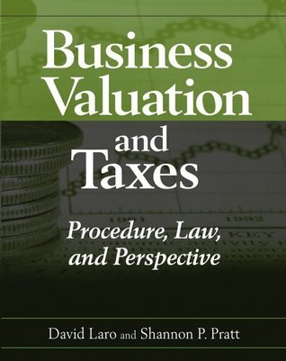 Business Valuation and Taxes Procedure, Law, and Perspective - D. Laro, S. P
