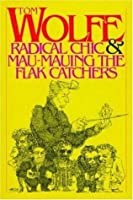 Radical Chic & Mau-Mauing the Flak Catchers