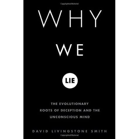 Why We Lie: The Evolutionary Roots of Deception and the