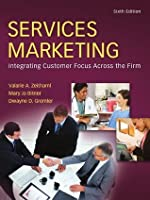 Services Marketing: Integrating Customer Focus Across the Firm