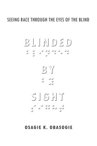 Blinded by Sight: Seeing Race Through the Eyes of the Blind