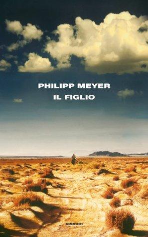 Il figlio by Philipp Meyer