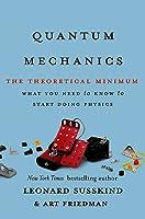 Quantum Mechanics: The Theoretical Minimum (Theoretical Minimum #2)