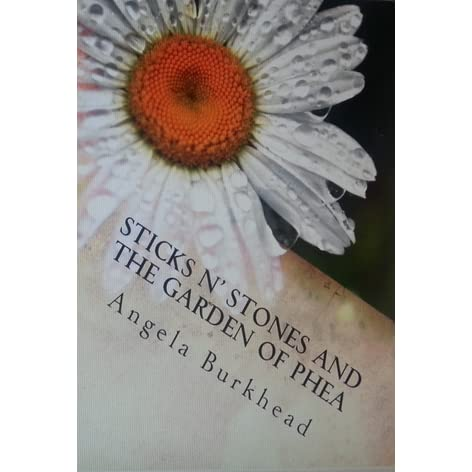 Sticks n 39 stones and the garden of phea by angela burkhead for Sticks and stones landscaping
