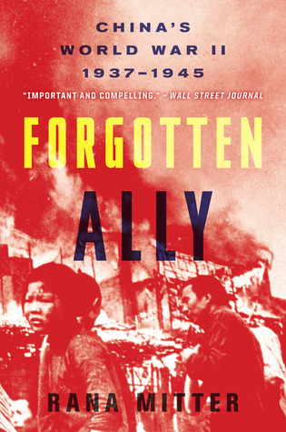 Forgotten Ally- China's World War II, 1937-1945