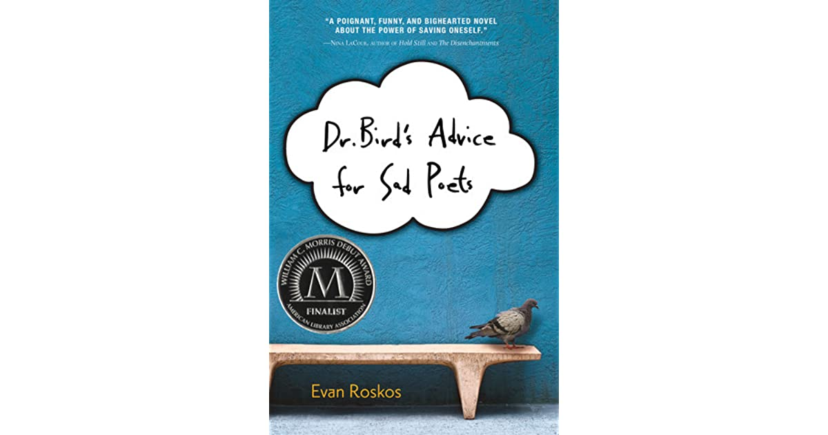 Dr  Bird's Advice for Sad Poets by Evan Roskos