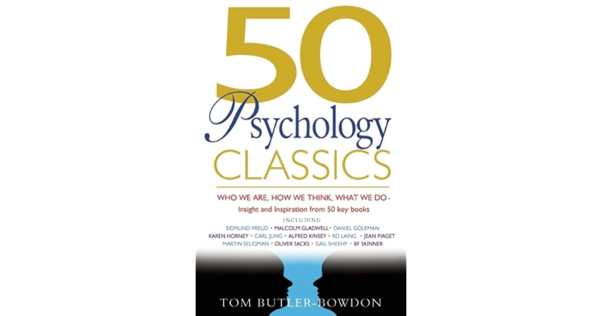 50 psychology classics who we are how we think what we do 50 psychology classics who we are how we think what we do insight and inspiration from 50 key books by tom butler bowdon fandeluxe Epub