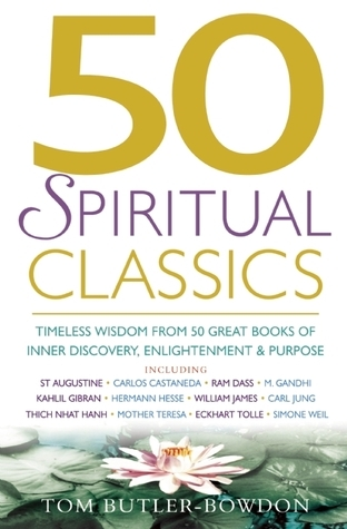 50 Spiritual Classics  Timeless Wisdom from 50 Great Books on Inner Discovery  Enlightenment and Purpose
