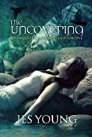The Uncovering