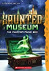 The Phantom Music Box (The Haunted Museum #2)