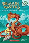 Rise of the Earth Dragon (Dragon Masters, #1)