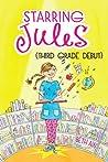 Starring Jules: Third Grade Debut (Starring Jules, #4)