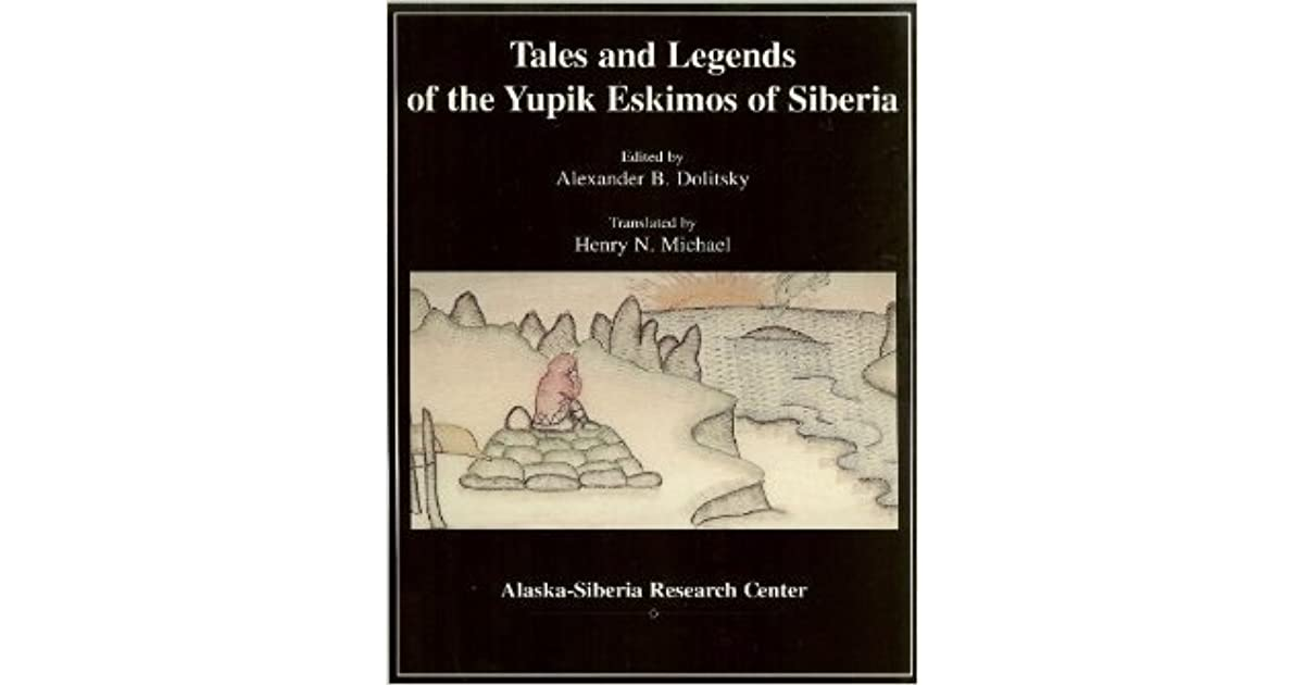 Tales and Legends of the Yupik Eskimos of Siberia by
