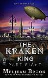 The Kraken King and the Greatest Adventure (Iron Seas, #4.8; Kraken King, #8)