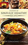 35 Shades of Sinfully Healthy Recipes