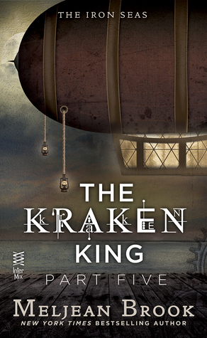 The Kraken King and the Iron Heart by Meljean Brook