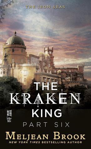 The Kraken King and the Crumbling Walls (Iron Seas, #4.6; Kraken King, #6)
