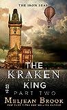 The Kraken King and the Abominable Worm (Iron Seas, #4.2; Kraken King, #2)
