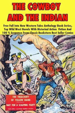 The Cowboy And The Indian - Free Fall Into New Western Tales Anthology Book Series, Top Wild West Novels With Historical Action Fiction And 100 % Suspense From Classic Bookstore Best Seller Comics