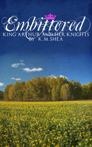 Embittered (King Arthur and Her Knights, #3)