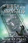 Birth Of The Monster (The Dracula Chronicles, #5.5)