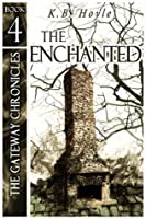 The Enchanted (The Gateway Chronicles, #4)