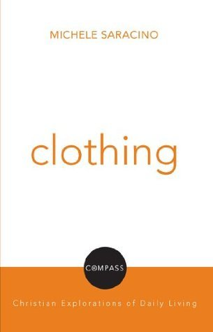 Clothing (Compass  Christian Explorations of Daily Living)