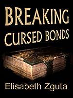 Breaking Cursed Bonds
