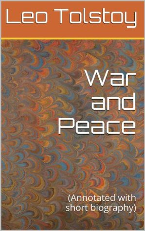 War and Peace: (Annotated with short biography)