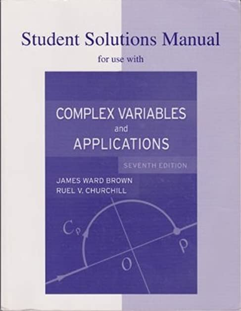 student solutions manual to accompany complex variables and rh goodreads com solution manual of complex analysis by churchill 8th edition solution manual of complex analysis by churchill 8th edition