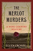 The Merlot Murders: A Wine Country Mystery (Wine Country Mystery #1)