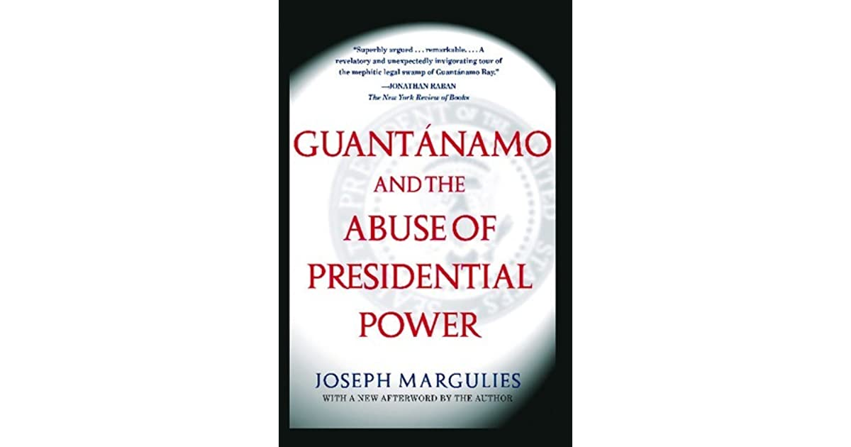 the abuse of presidential power Editor's note: since president bush's commutation of the prison sentence of former vice presidential advisor i lewis scooter libby, jr, last week, critics of the president have accused him of abuse of the power of pardon granted in the constitution.