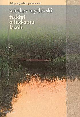 Ebook Traktat O Luskaniu Fasoli By Wieslaw Mysliwski